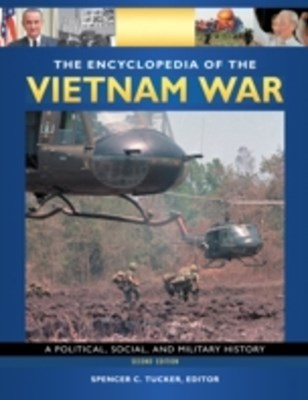 Encyclopedia of the Vietnam War: A Political, Social, and Military History, 2nd Edition [4 volumes]