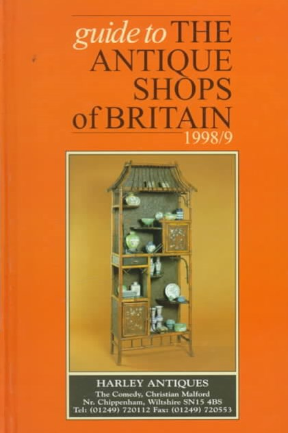 Guide to the Antique Shops of Britain 1998-99 (27th Edition)