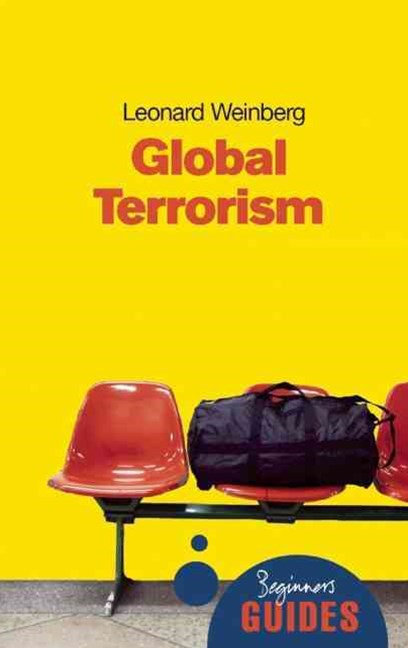 Global Terrorism: A Beginners Guide