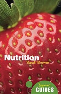 Nutrition: A Beginners Guide