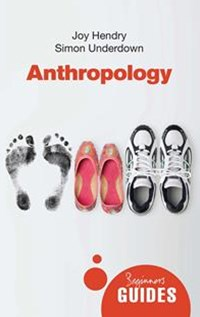 Anthropology: A Beginners Guide