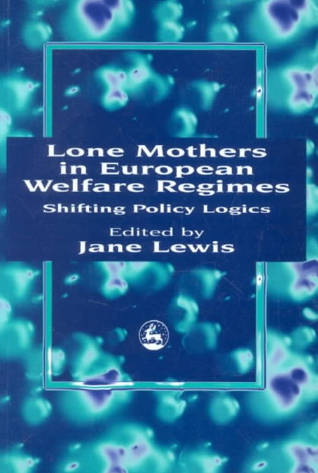 Lone Mothers in European Welfare Regimes