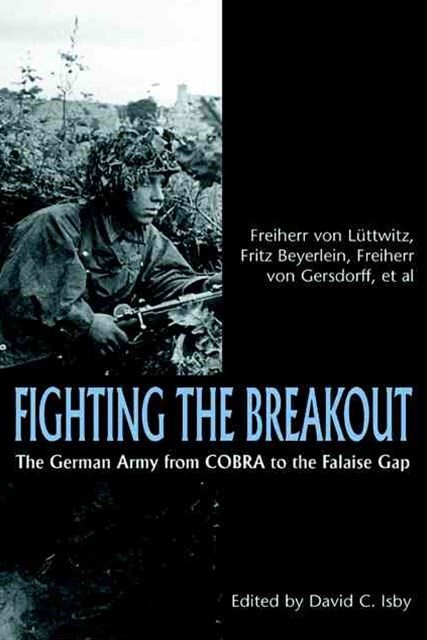 Fighting the Breakout: the German Army and the Falaise Gap