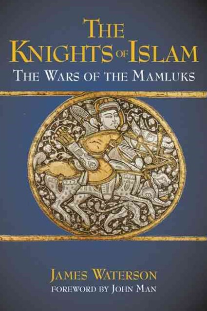 Knights of Islam, The: the Wars of the Mamluks