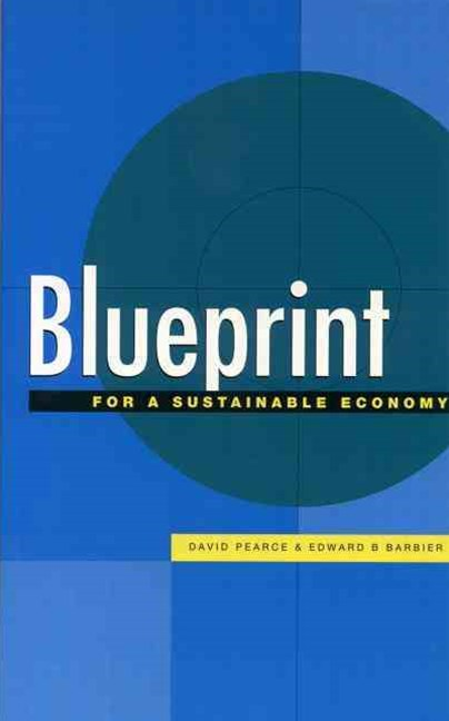 Blueprint: For a Sustainable Economy
