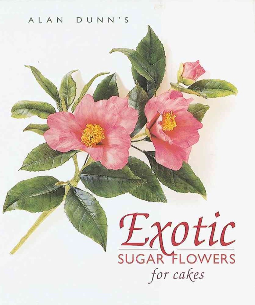 Exotic Sugar Flowers for Cakes