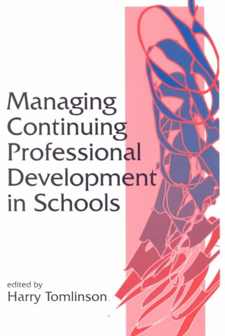 Managing Continuing Professional Development in Schools