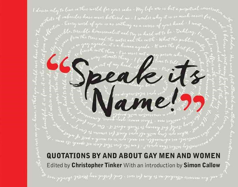 Speak It's Name! : Quotations by and about gay men and women