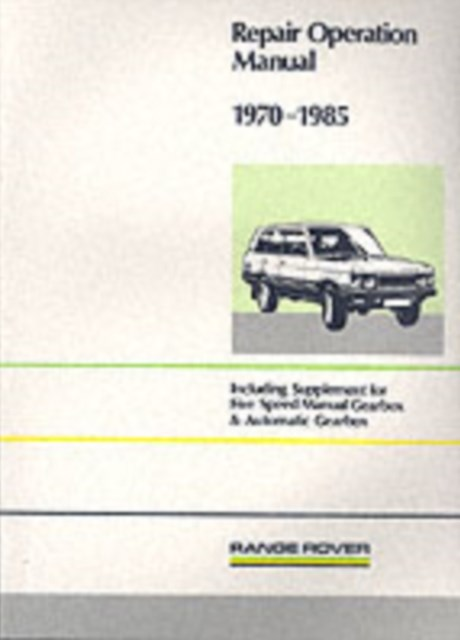 Range Rover Repair Operation Manual, 1970-1985