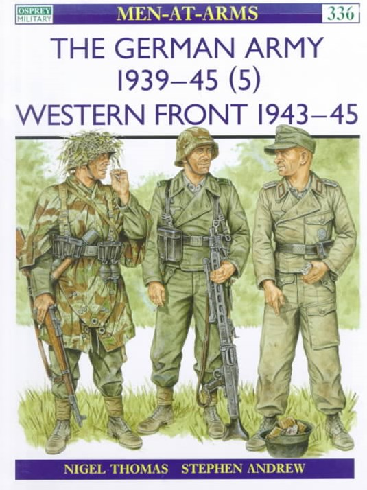 The German Army, 1939-45: Western Front, 1944-45