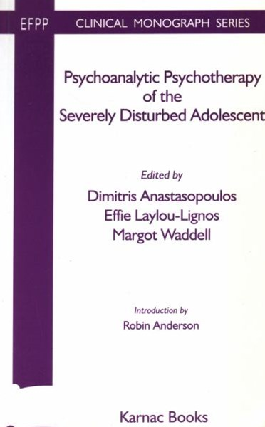 Psychoanalytic Psychotherapy of the Severely Disturbed Adolescent