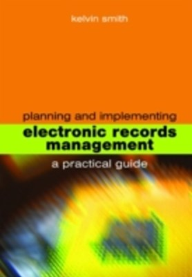 (ebook) Planning and Implementing Electronic Records Management