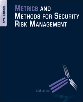 Metrics and Methods for Security Risk Management