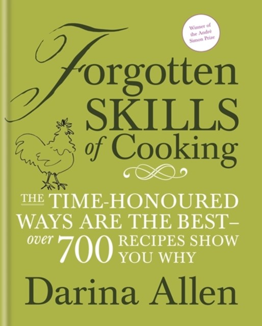 &quote;Forgotten Skills of Cooking: The lost art of creating heavenly home produce, over 300 recipes.