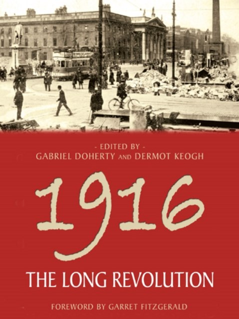 1916: The Long Revolution