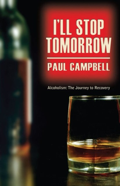 Alcoholism to Recovery: I'll Stop Tomorrow