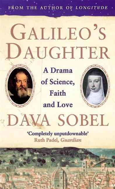 Galileo's Daughter: A Drama of Science, Faith and Love