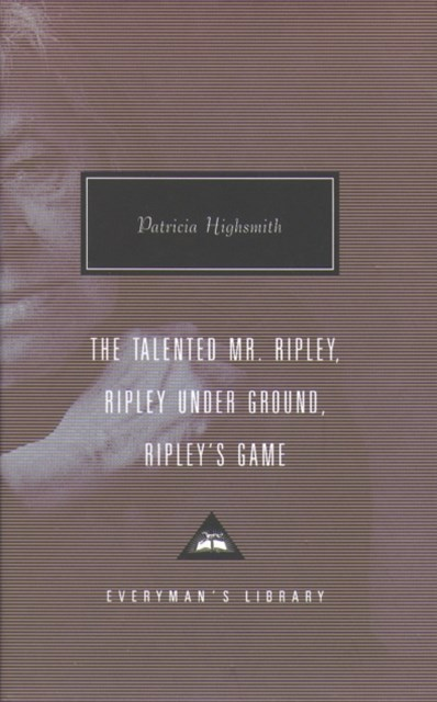 The Talented Mr. Ripley; Ripley under Ground; and Ripley's Game