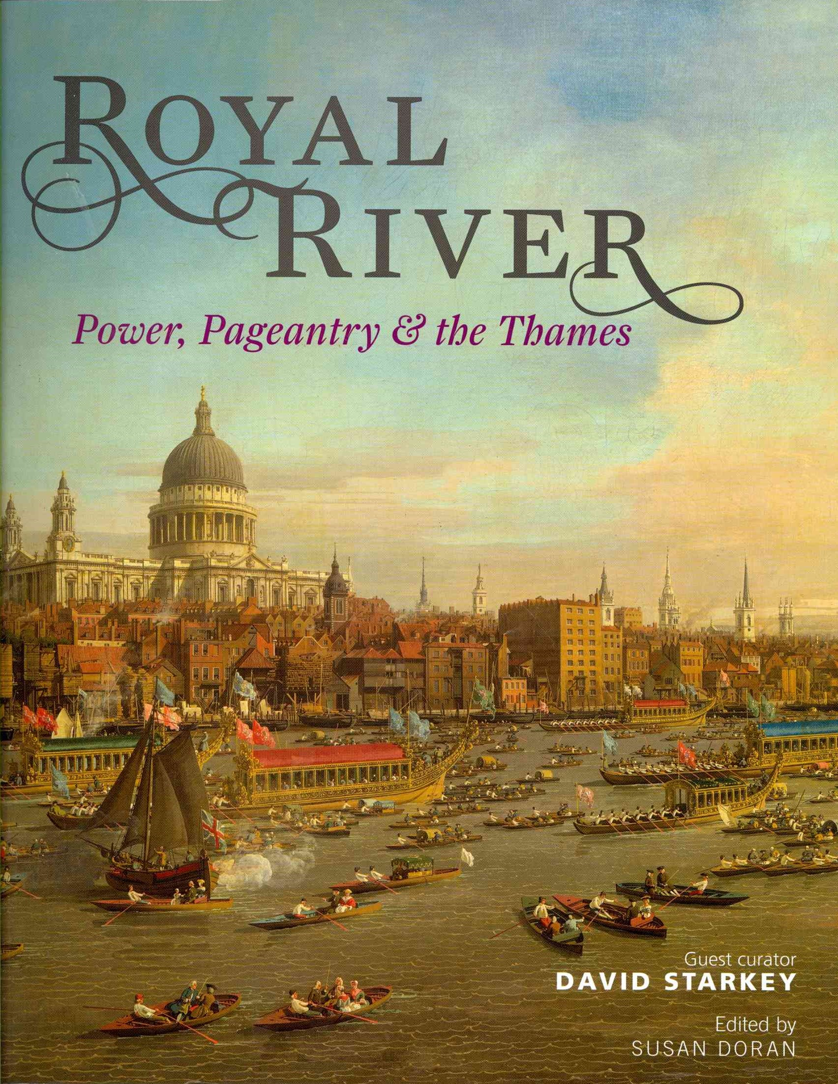 Royal River: Power, Pageantry and the Thames