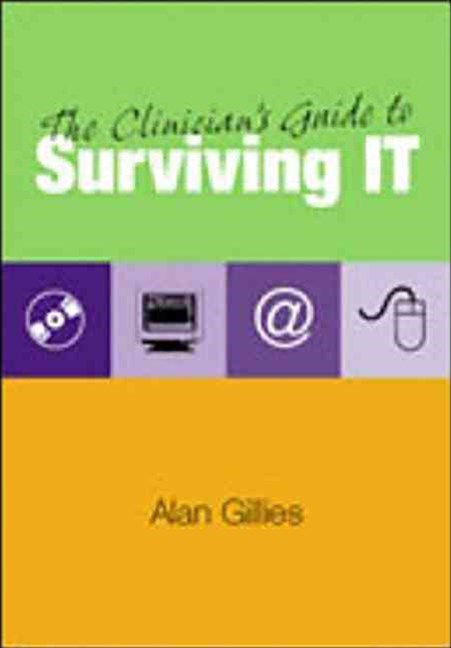 Clinician's Guide to Surviving IT