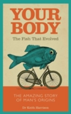 Your Body - The Fish That Evolved