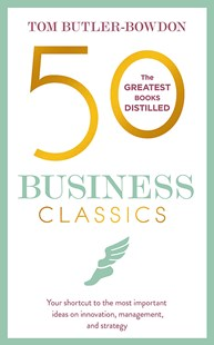 50 Business Classics by Tom Butler-Bowdon (9781857886757) - PaperBack - Business & Finance Management & Leadership