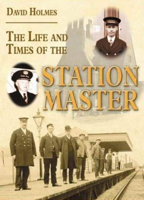 Life and Times of the Stationmaster