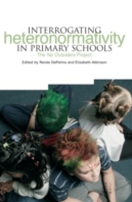 Interrogating Heteronormativity in Primary Schools
