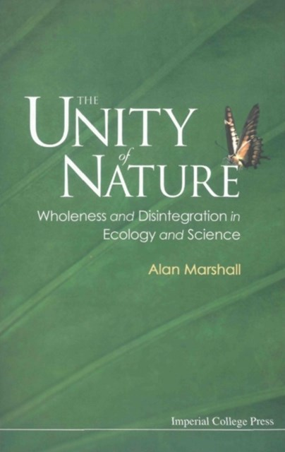 (ebook) Unity Of Nature, The: Wholeness And Disintegration In Ecology And Science