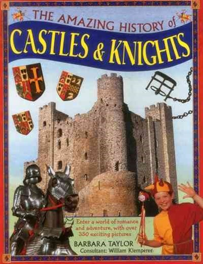 The Amazing History of Castles and Knights