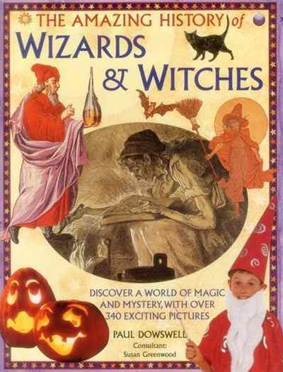 The Amazing History of Wizards and Witches