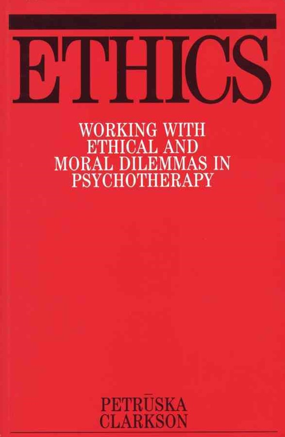 Ethics - Working with Ethical and Moral Dilemmas  in Psychotherapy