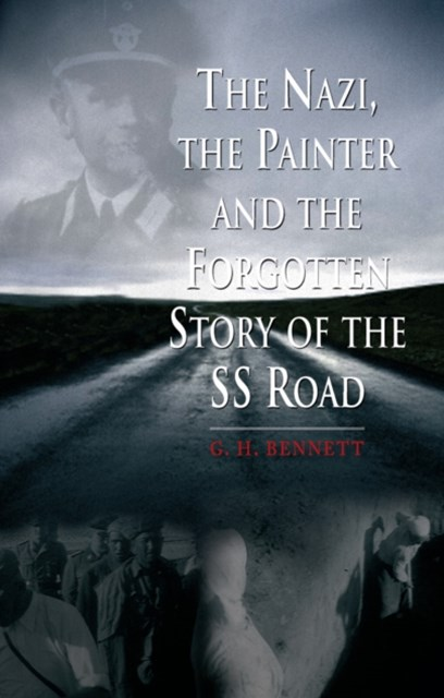(ebook) Nazi, the Painter and the Forgotten Story of the SS Road