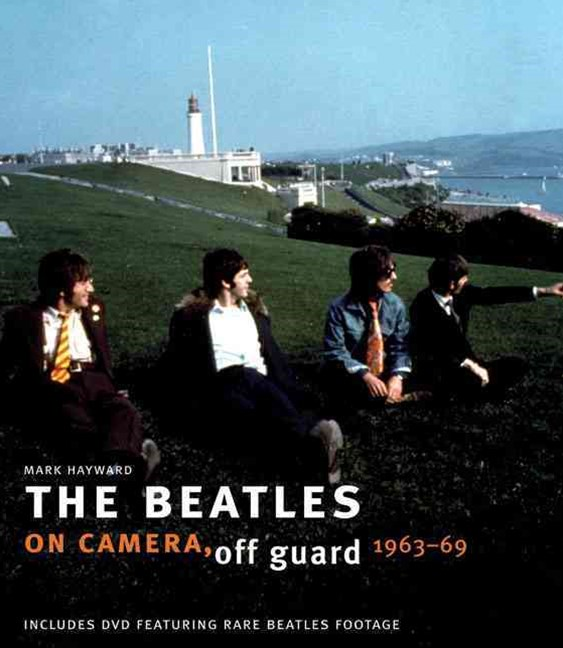 The Beatles: On Camera, Off Guard (Includes DVD Featuring Rare Beatles Footage)
