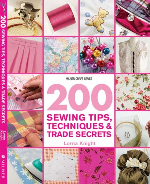 200 Sewing Tips,Techniques & Trade Secrets