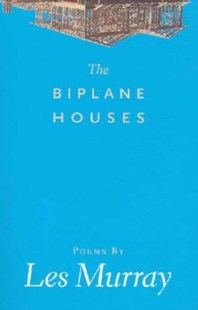 The Biplane Houses by Les Murray (9781863952149) - PaperBack - Poetry & Drama Poetry