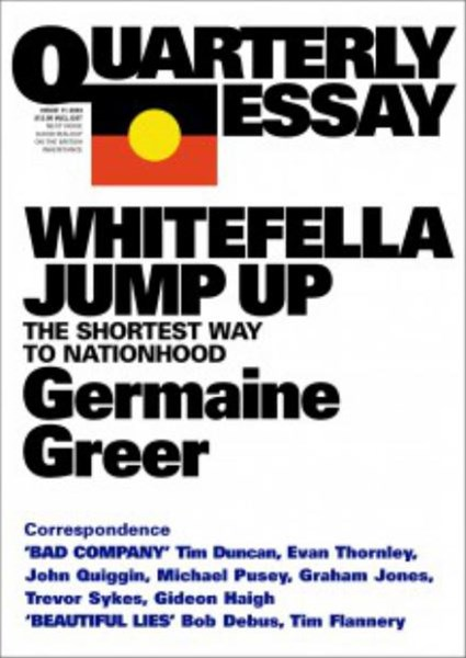 Whitefella Jump Up: The Shortest Way to Nationhood: Quarterly Essay 11