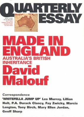 Made in England: Australia's British Inheritance: Quarterly Essay 12