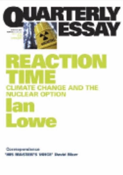 Reaction Time: Climate Change and the Nuclear Option: Quarterly Essay 27