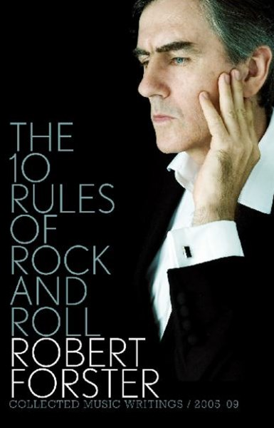 The 10 Rules Of Rock And Roll: Collected Music Writings / 2005-09