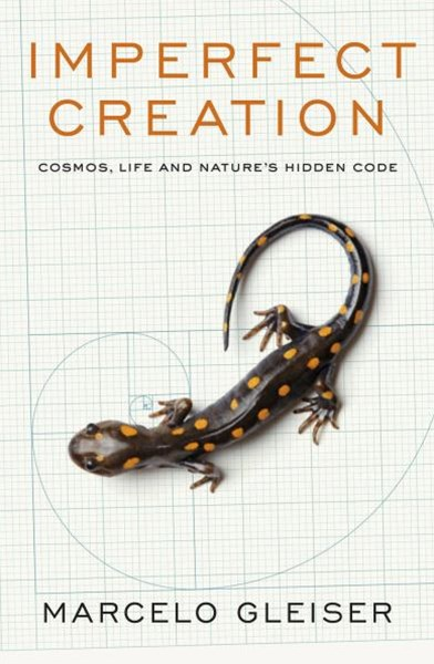 Imperfect Creation: Cosmos, Life and Nature's Hidden Code