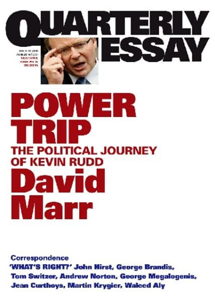 Power Trip: The Political Journey Of Kevin Rudd: Quarterly Essay 38