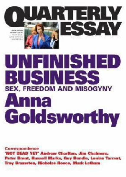 Unfinished Business: Sex, Freedom And Misogyny: Quarterly Essay 50
