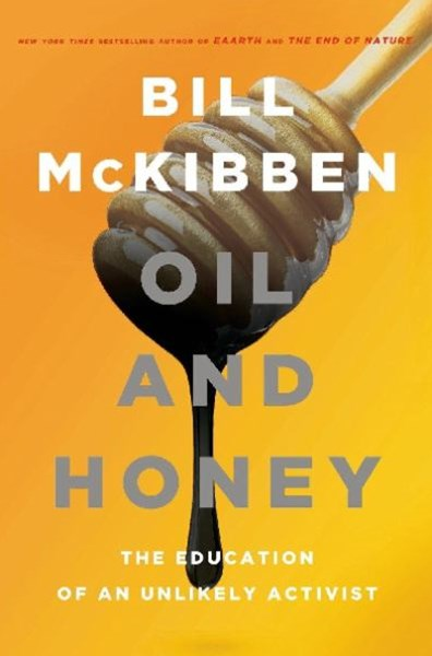 Oil & Honey: The Education Of An Unlikely Activist