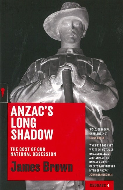 Anzac's Long Shadow: The Cost Of Our National Obsession: Redbacks