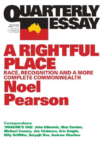 A Rightful Place: Race, Recognition And A More Complete Commonwealth: Q Uarterly Essay 55