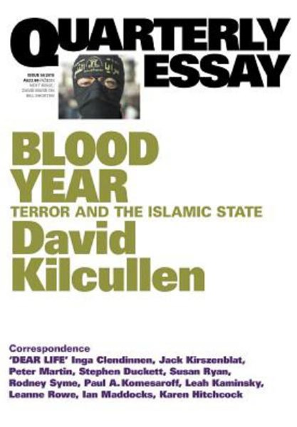 Blood Year: Terror And The Islamic State: Quarterly Essay Issue 58