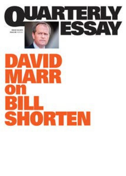 Faction Man: Bill Shorten's Path To Power: Quarterly Essay Issue 59