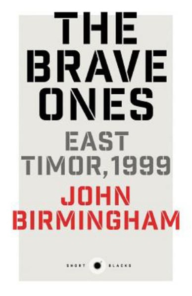 The Brave Ones: East Timor, 1999: Short Black 5