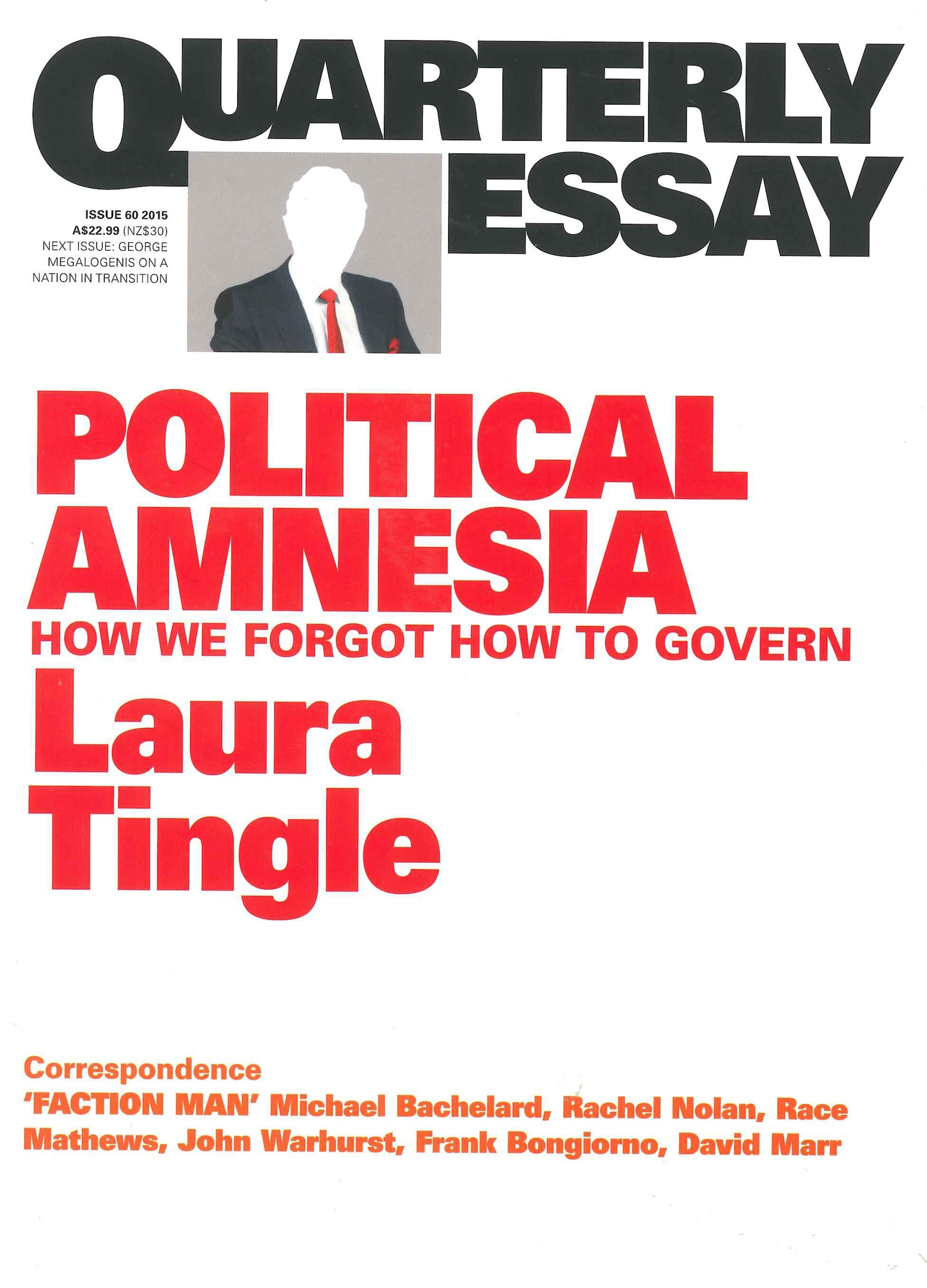 Political Amnesia: How We Forgot How To Govern: Quarterly Essay 60